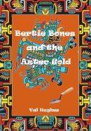 Bertie & the Aztec Gold front cover